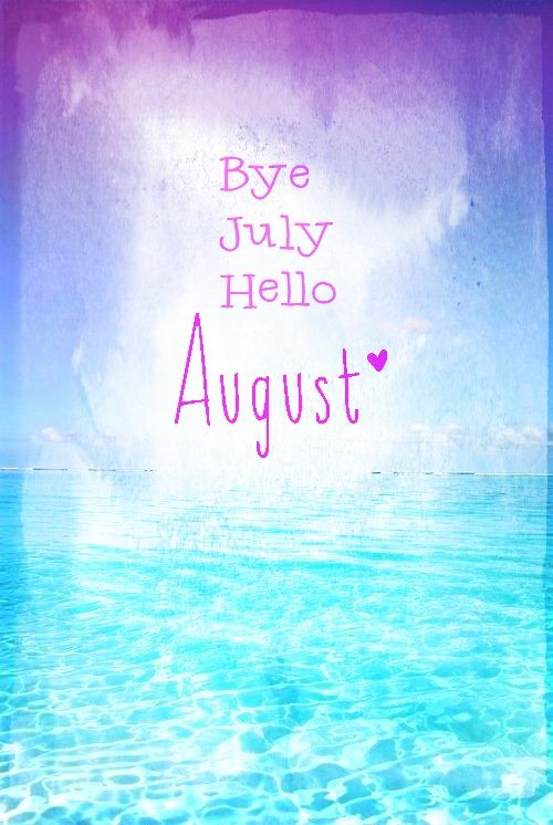 adiós julio, hola agosto